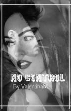 NO CONTROL-||Z.M|| by TinaFromWonderland