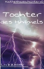 Tochter des Himmels *Percy Jackson FF* (Tochter des Meeres Sequel) by kiatheshadowhunterxD