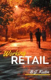 Working Retail by bjkeeton