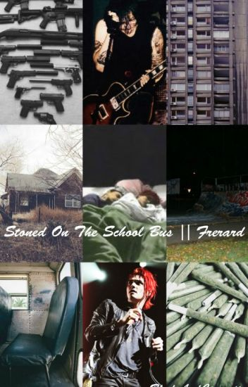 Stoned On The School Bus || Frerard