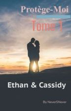 Protège-Moi...Tome 1 { Terminée } by NeverSNever