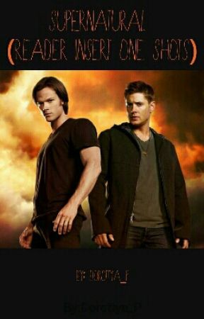 Supernatural (Reader Insert One-shots) - It's Okay Not To Be