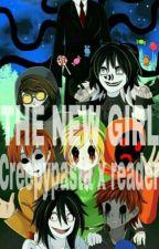 new girl (creepy pasta x reader) by BedrockHKBREN