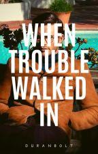 When trouble walked in. (Boyxboy) by Duranb0lt