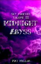 Midnight Abyss (Sky Forever Volume 3) (unfinished) by BlueWingedMeerkat