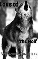 Love of The Wolf by FandomTraveller