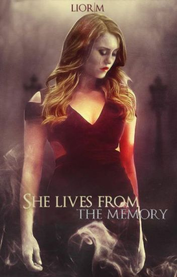 She lives from the memory