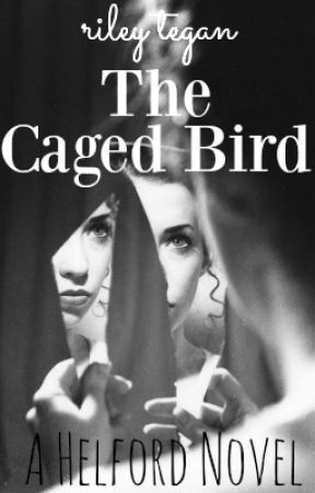 The Caged Bird (Helford #0.1) by RileyTegan