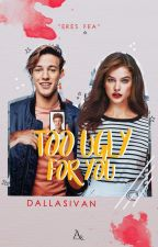 Too ugly for you » Cameron Dallas© by dallasivan