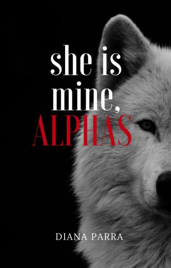 she is mine,ALPHAS ©