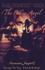The Destined ones     The fallen Angel by Awesome_fangirl7