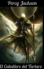 El Caballero del Tartaro (Percabeth). by HijoDePoseidonAtenea
