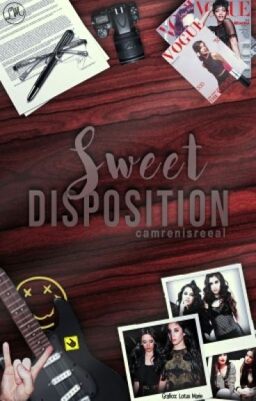 Sweet Disposition (Camren)