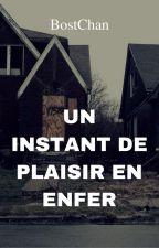 Un Instant De Plaisir En Enfer by BostChan