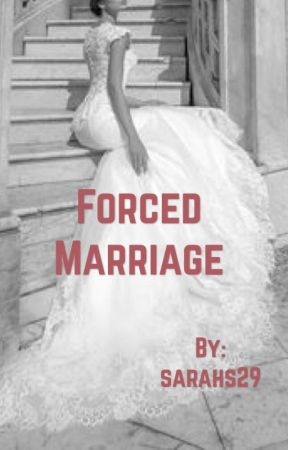 Forced marriage by sarahs29