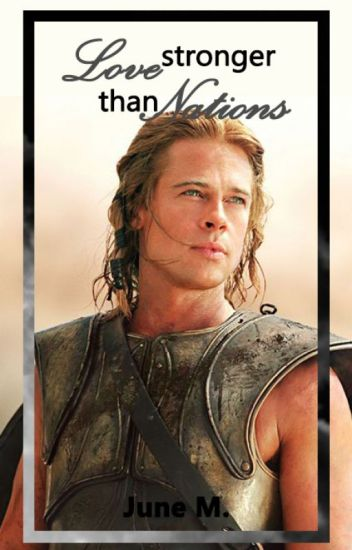 Love Stronger Than Nations - Achilles
