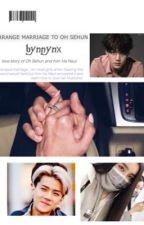 Arrange Marriage To Oh Sehun by bynnynx