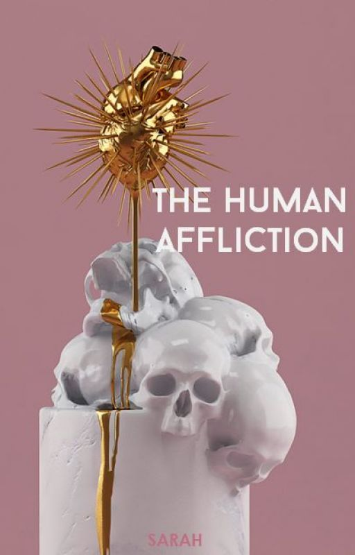 The Human Affliction // a wattpad featured story // #wattys2016 by httpsolaced