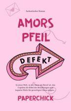 Amors Pfeil - defekt [Abgeschlossen] by paperchick