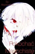 [ZAWIESZONE]Pokochać Masochistę {boyxboy} by Akiyama666