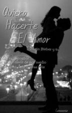 Quiero hacerte el amor (Justin y tu) by Cooooonie