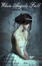 When Angels Fall by -AnnaKristina-