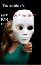 The double life of a rich Bitch ( M.C.R FAN FIC) by MysteryGirl1928