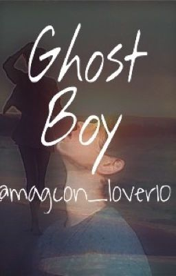 Ghost Boy (A Nash Grier FanFic)