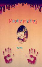Murder mystery by EllieMiller5