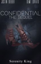 Confidential: The Sequel (EDITING) #Wattys2016 by bieberhq