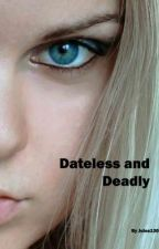 Dateless and Deadly by jules130