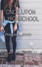 Once upon a high school by princess__kayla