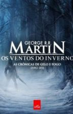 Os Ventos do Inverno - The winds of winter by sonhosemfrases
