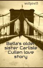 Bella's older sister  Carlisle Cullen love story by wolfpire13