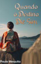 Quando o Destino Diz Sim by PaulaMesquitaFarhan