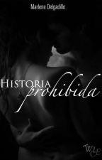 Historia Prohibida by MarleneDelgadillo