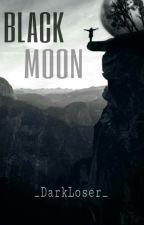 BLACK MOON by _DarkLoser_