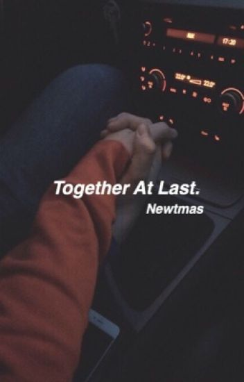 Together At Last. | Newtmas AU