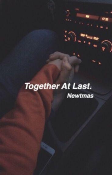 Together At Last.   Newtmas AU