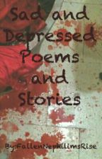 Sad and Depressed Poems and Stories by FallenNephilimsRise