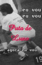 Puta de luxo by TiaBiscoito