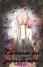 Decisiones: Con ganas de morir. by imsofxncy
