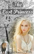 The Lost Princess(A Narnia FanFic) by EragonNarniaLOFTRs