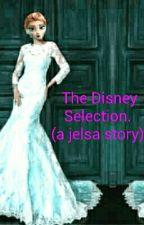 The Disney Selection (a Jelsa story) by Eliza0ravenfire