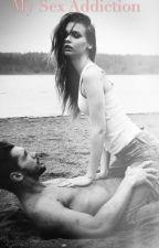 My Sex Addiction by BabyG_01