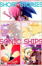 Short Stories Of Sonic Ships{Sonamy;Silvaze;Tailream;Shadria;Knuxouge} by XxBoom_LoverxX