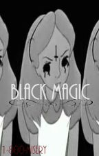 Black Magic by 1-800-MISERY
