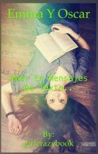 Emma y oscar by girlcrazybook