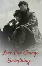Love Can Change Everything by Jaemania_sandy