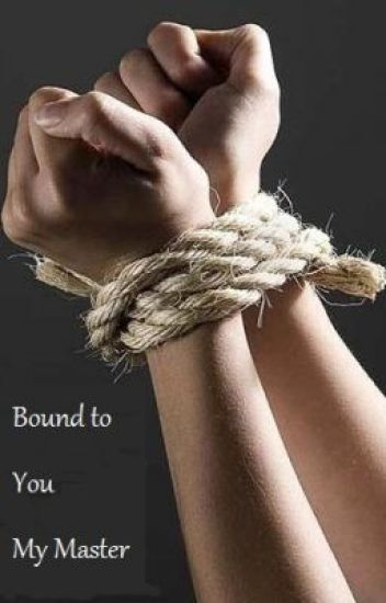Bound to You, My Master